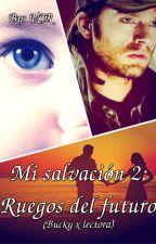 Mi salvación II: Ruegos del futuro(Bucky x lectora) by ValeSRoss