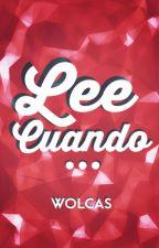 Lee cuando...  by wolcas