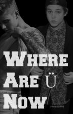Where are Ü now ( Matthew Espinosa y Justin Bieber) Justthew  by Irene199610