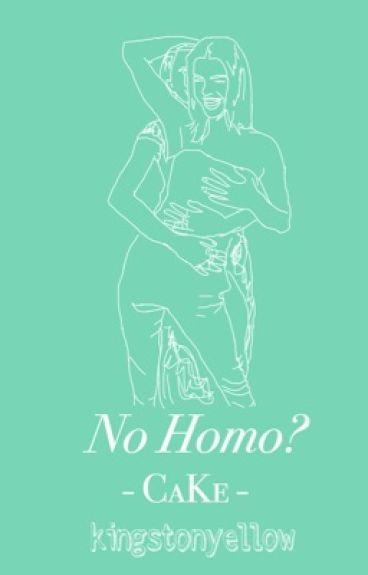 No Homo?  [CaKe: Cara and Kendall]   LGBT GXG  