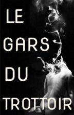 Le Gars Du Trottoir(boyxboy)✅ by LeaABY