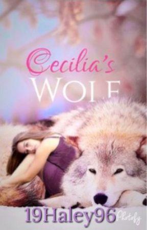 Cecilia's Wolf {Rewritten} by 19Haley96