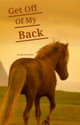 Get Off Of My Back by VampireGirl1801