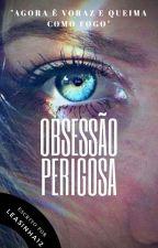 Obsessão Perigosa by leasinha12
