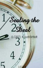 Sealing The Deal #JustWriteIt by _lesha