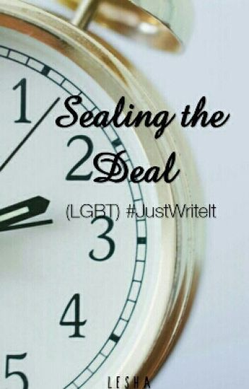 Sealing The Deal #JustWriteIt