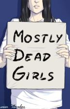 Mostly Dead Girls by spinner13