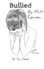 Bullied by Matt Espinosa by Tori_Flower
