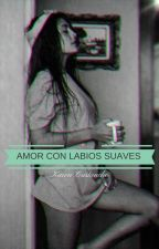 Amor con labios suaves. by KarenCristancho19