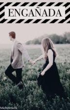 Engañada (Harry y tu) by michelmichi