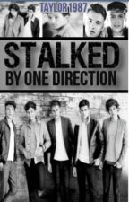Stalked by One Direction by Taylor1987