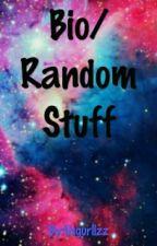 Bios/Random Stuff by Usgurllzz