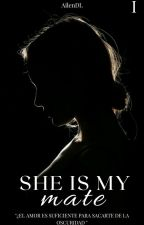 She is my mate. |En Edición.|#PremiosTalent (#LVSVPT) by CamilaAilenDL