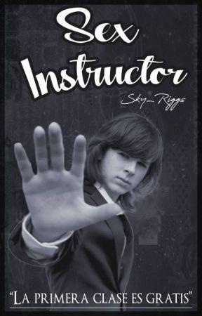 """""""Sex Instructor""""(Chandler Riggs y tú )TERMINADA by Sky_Riggs"""
