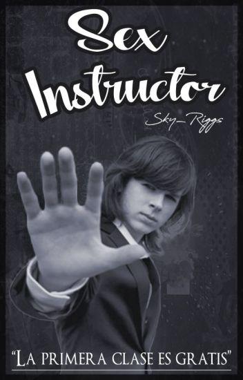 """""""Sex Instructor""""(Chandler Riggs y tú )TERMINADA"""