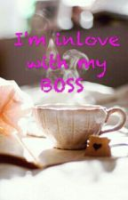 I'm inlove with MY BOSS by KelayxD