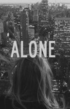 ~Alone: I want you back~ by CalLukiiAshMickeyy