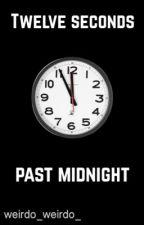 Twelve Seconds Past Midnight by weirdo_weirdo_