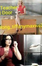 The Teacher Next Door by along_tiffanymaxwell