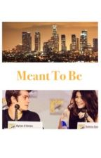 Meant to Be  by dylannselena