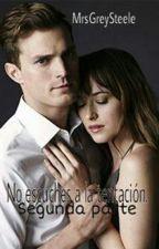 2-No escuches a la tentación.© Segunda temporada -terminada- #TheGrey'sAwards by MrsGreySteele
