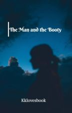 The Man and the Booty by KKLOVESBOOK