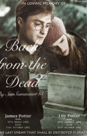 Back from the Dead (Harry Potter Fanfiction)