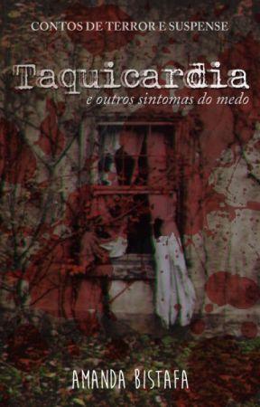 Taquicardia e outros sintomas do medo by AmandaBistafa