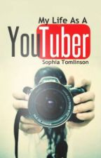 My Life as a YouTuber by SophiaTomlinson23
