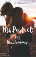 Ms. Perfect and Mr. Famous by Vellela