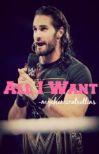 All I Want ► Seth Rollins by -mychemicalrollins