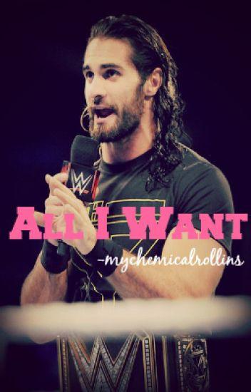 All I Want ► Seth Rollins