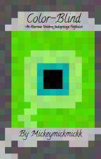 Color-Blind - An Alternative Universe Jacksepticeye Fanfiction by Mickeymickmickk