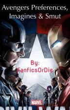 Avengers Preferences / Imagines by FanficsOrDie