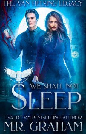 The Van Helsing Legacy: We Shall Not Sleep [SAMPLE] by MRGraham