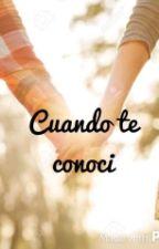 Cuando te conoci by Dany1012