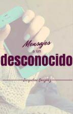 Mensajes a un desconocido by jaquelin_1D