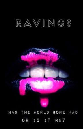 Ravings by FadingGenes