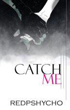 Catch Me by redpshycho