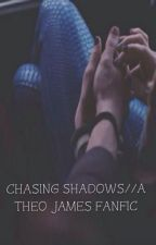 Chasing Shadows //Theo James// by hashythewhale
