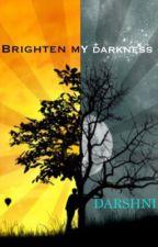 Brighten My Darkness by darshni_r