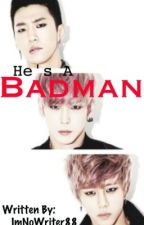 He's A Badman by Chims_Illegirl