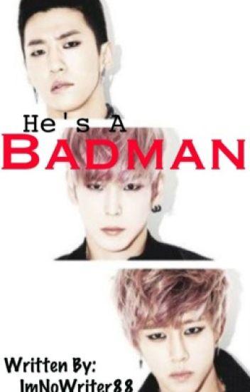 He's A Badman