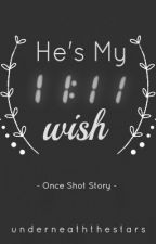 He's My 11:11 Wish (One Shot) by UnderneathTheStars