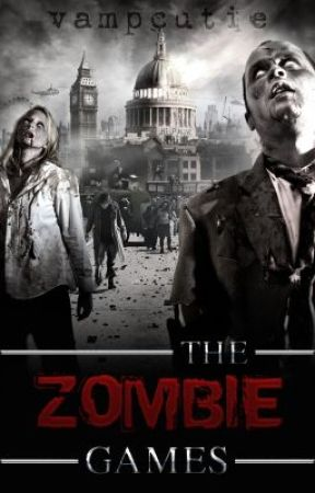 The Zombie Games{Coming Soon} by PrincessOfNerds