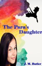 The Para's Daughter (Completed) (Tue-Rah) (#Wattys2016) by JessicaBFry