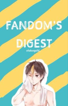 Fandom's Digest by otakusguild_