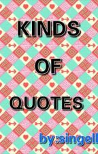 KINDS OF QUOTES by singledat