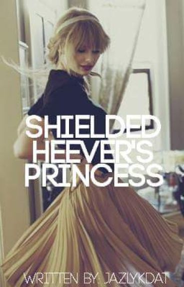 Shielded - Heever's Princess