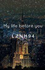 My life before you by harrymoonavenu